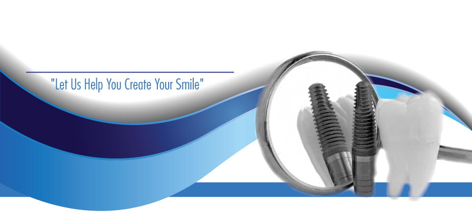"""Let Us Help You Create Your Smile""-dental implant"